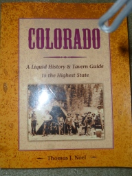 Thanks to Dr. Tom Noel - rich stories of Colorado's watering holes